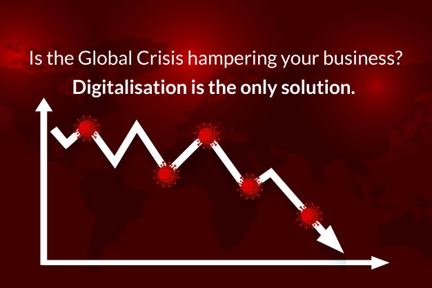 Digital Transformation is the key to fight the global crisis