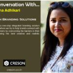 In Conversation With… Swapna Adhikari, Founder, Creson Branding Solutions